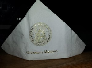 I kept my napkin from the Governor's Mansion.